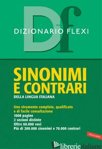 DIZIONARIO FLEXI. SINONIMI E CONTRARI DELLA LINGUA ITALIANA - AA.VV.