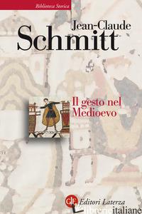 GESTO NEL MEDIOEVO (IL) - SCHMITT JEAN-CLAUDE