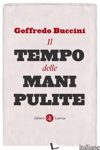 TEMPO DELLE MANI PULITE (IL) - BUCCINI GOFFREDO