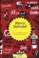 FAMIGLIA TORTILLA (LA) - MALVALDI MARCO