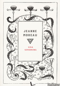 JEANNE MOREAU - GINZBURG LISA