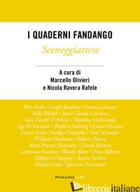 SCENEGGIATURA. I QUADERNI FANDANGO - OLIVIERI M. (CUR.); RAVERA RAFELE N. (CUR.)