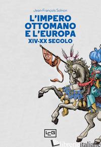 IMPERO OTTOMANO E L'EUROPA XIV-XX SECOLO (L') - SOLNON JEAN-FRANCOIS