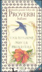 PICCOLO GRANDE LIBRO DEI PROVERBI ITALIANI (IL) - ZANONCELLI A. (CUR.)
