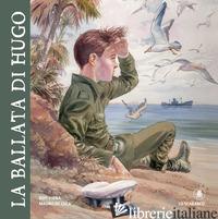 BALLATA DI HUGO (LA) - DE LUCA MAURO; VIGNA BEPI