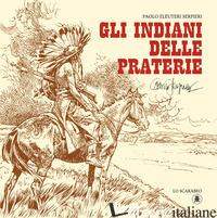 INDIANI DELLE PRATERIE (GLI) - ELEUTERI SERPIERI PAOLO