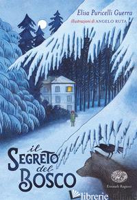 SEGRETO DEL BOSCO (IL) - PURICELLI GUERRA ELISA