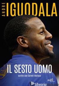 SESTO UOMO (IL) - IGUODALA ANDRE