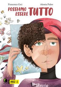 POSSIAMO ESSERE TUTTO - CECI FRANCESCA; PULEO ALESSIA
