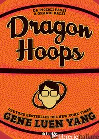 DRAGON HOOPS - YANG GENE LUEN