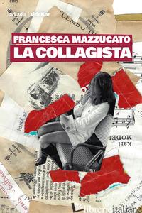 COLLAGISTA (LA) - MAZZUCATO FRANCESCA