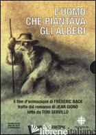 UOMO CHE PIANTAVA GLI ALBERI. CON DVD (L') - GIONO JEAN