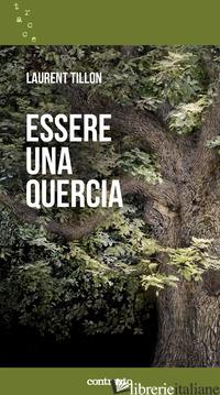 ESSERE UNA QUERCIA - TILLON LAURENT