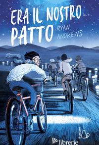 ERA IL NOSTRO PATTO - ANDREWS RYAN