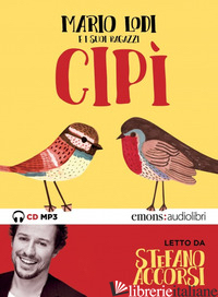 CIPI' LETTO DA STEFANO ACCORSI. AUDIOLIBRO. CD AUDIO FORMATO MP3. EDIZ. INTEGRAL - LODI MARIO
