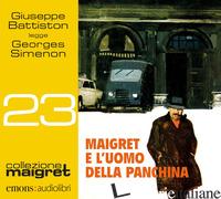 MAIGRET E L'UOMO DELLA PANCHINA. LETTO DA GIUSEPPE BATTISTON LETTO DA GIUSEPPE B - SIMENON GEORGES