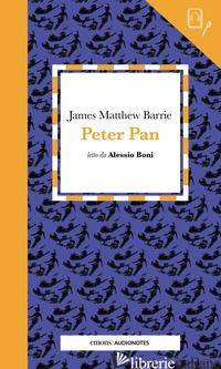 PETER PAN LETTO DA ALESSIO BONI - BARRIE JAMES MATTHEW