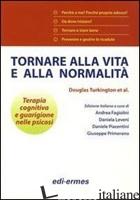 TORNARE ALLA VITA E ALLA NORMALITA' - TURKINGTON DOUGLAS; KINGDON DAVID; RATHOD SHANAYA