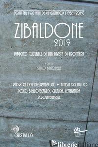 ZIBALDONE 2019. SCRITTI PER I 60 ANNI DE «IL CRISTALLO» (1959-2019). IMPEGNO CUL - BERTORELLE C. (CUR.)