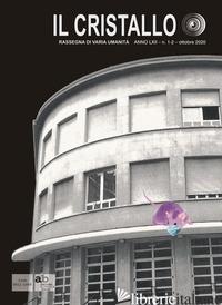 CRISTALLO. RASSEGNA DI VARIA UMANITA' (2020) (IL). VOL. 1-2 - BERTORELLE C. (CUR.); FERRARESE L. (CUR.)