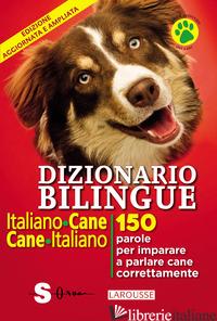 DIZIONARIO BILINGUE ITALIANO-CANE, CANE-ITALIANO. 150 PAROLE PER IMPARARE A PARL - CUVELIER JEAN; MARCHESINI R. (CUR.)