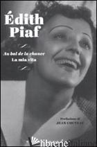 AU BAL DE LA CHANCE. LA MIA VITA - PIAF EDITH; ROBINE M. (CUR.)