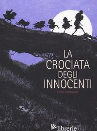 CROCIATA DEGLI INNOCENTI (LA) - CRUCHAUDET CHLOE'