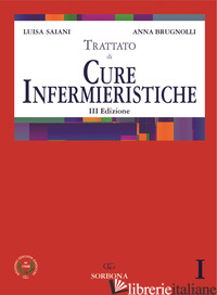 TRATTATO DI CURE INFERMIERISTICHE - SAIANI LUISA; BRUGNOLLI ANNA