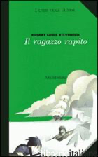 RAGAZZO RAPITO (IL) - STEVENSON ROBERT LOUIS; ASSANDRI P. (CUR.)