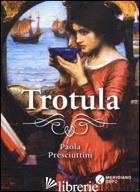 TROTULA - PRESCIUTTINI PAOLA