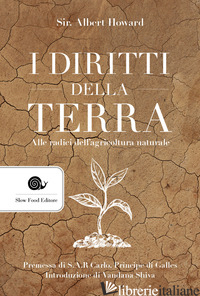 DIRITTI DELLA TERRA. ALLE RADICI DELL'AGRICOLTURA NATURALE (I) - HOWARD ALBERT