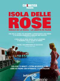 ISOLA DELLE ROSE. INSULO DE LA ROZOJ. LA LIBERTA' FA PAURA. CON DVD VIDEO - MUSILLI GIUSEPPE
