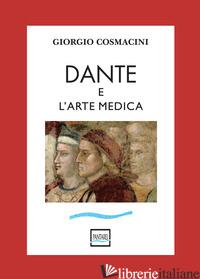DANTE E L'ARTE MEDICA - COSMACINI GIORGIO