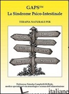 GAPS. LA SINDROME PSICO-INTESTINALE. TERAPIA NATURALE PER AUTISMO, DISPRASSIA, D - CAMPBELL MCBRIDE NATASHA