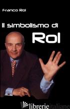 SIMBOLISMO DI ROL (IL) - ROL FRANCO