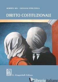 DIRITTO COSTITUZIONALE - BIN ROBERTO; PITRUZZELLA GIOVANNI