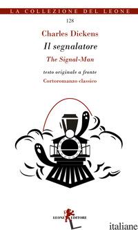 SEGNALATORE (IL) - DICKENS CHARLES