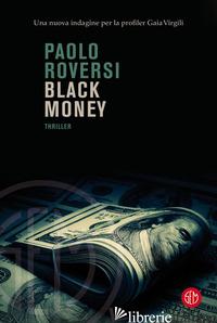 BLACK MONEY - ROVERSI PAOLO
