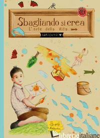 SBAGLIANDO SI CREA - LORICANGI