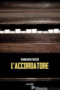ACCORDATORE (L') - RICCIO GIANCARLO