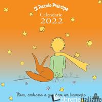 PICCOLO PRINCIPE. CALENDARIO DA PARETE 2022 (IL) - SAINT-EXUPERY ANTOINE DE