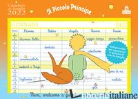 PICCOLO PRINCIPE. CALENDARIO DELLA FAMIGLIA 2022 (IL) - SAINT-EXUPERY ANTOINE DE