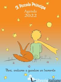 PICCOLO PRINCIPE. AGENDA 2022 (IL) - SAINT-EXUPERY ANTOINE DE