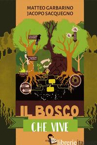 BOSCO CHE VIVE (IL) - GARBARINO MATTEO; SACQUEGNO JACOPO