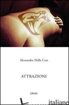 ATTRAZIONI - DELLA CASA ALESSANDRO