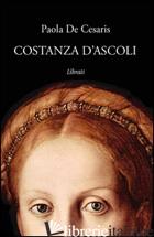 COSTANZA D'ASCOLI - DE CESARIS PAOLA