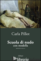 SCUOLA DI NUDO CON MODELLA - PILLOT CARLA