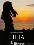 LILIA - SCRITTI 2009-2014 - EMANUELE DI SILVESTRO
