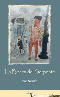 BOCCA DEL SERPENTE (LA) - NORICI PIO