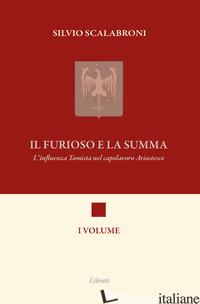 FURIOSO E LA SUMMA. L'INFLUENZA TOMISTA NEL CAPOLAVORO ARIOSTESCO (IL) - SCALABRONI SILVIO